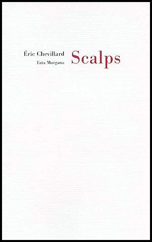 Scalps - Eric Chevillard